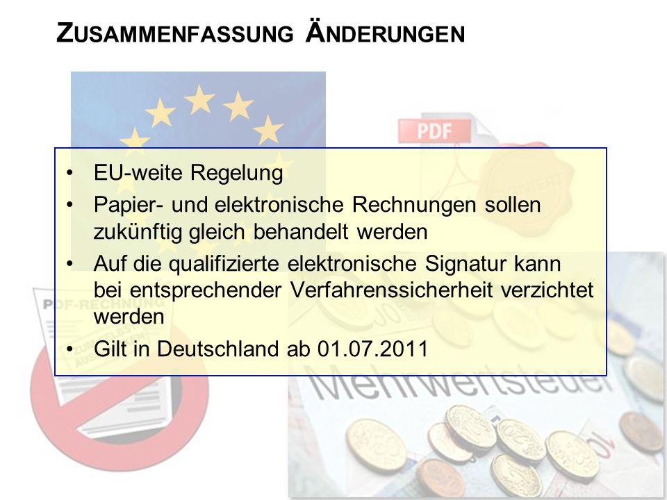 Z USAMMENFASSUNG Ä NDERUNGEN EU-weite Regelung Papier- und elektronische Rechnungen sollen zukünftig gleich behandelt werden Auf die qualifizierte ele