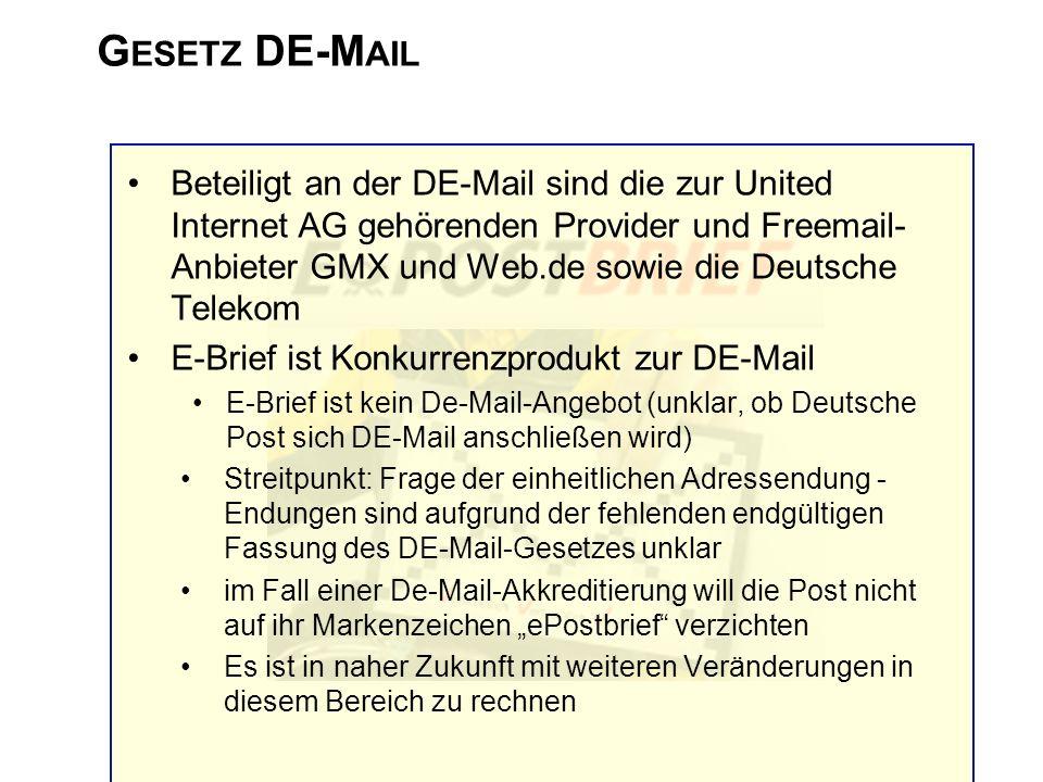 G ESETZ DE-M AIL Beteiligt an der DE-Mail sind die zur United Internet AG gehörenden Provider und Freemail- Anbieter GMX und Web.de sowie die Deutsche