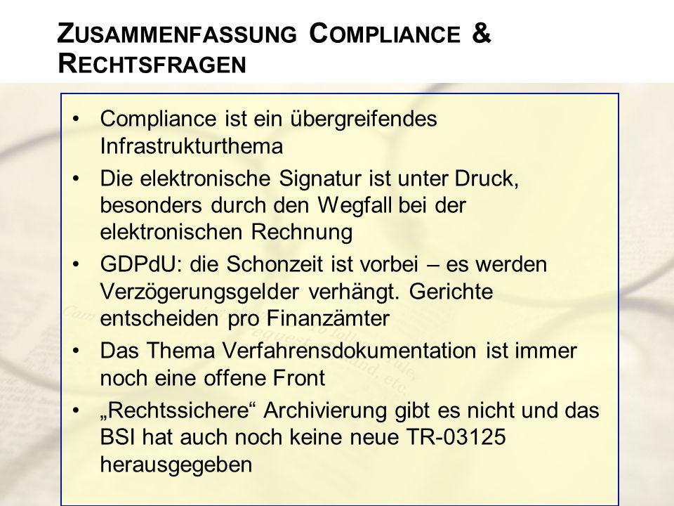 Z USAMMENFASSUNG C OMPLIANCE & R ECHTSFRAGEN Compliance ist ein übergreifendes Infrastrukturthema Die elektronische Signatur ist unter Druck, besonder