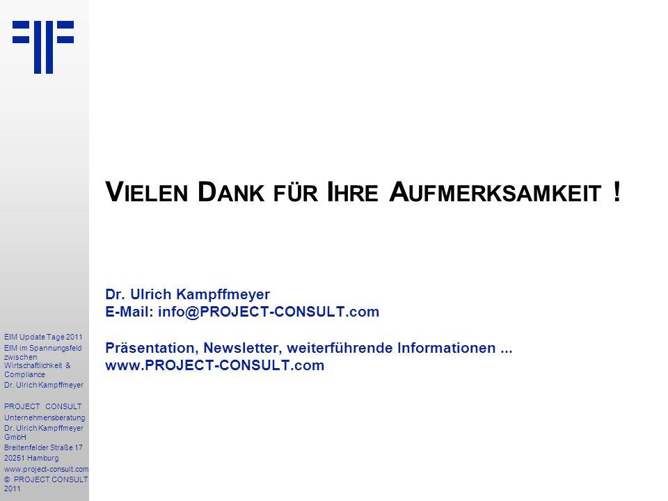 V IELEN D ANK FÜR I HRE A UFMERKSAMKEIT ! Dr. Ulrich Kampffmeyer E-Mail: info@PROJECT-CONSULT.com Präsentation, Newsletter, weiterführende Information