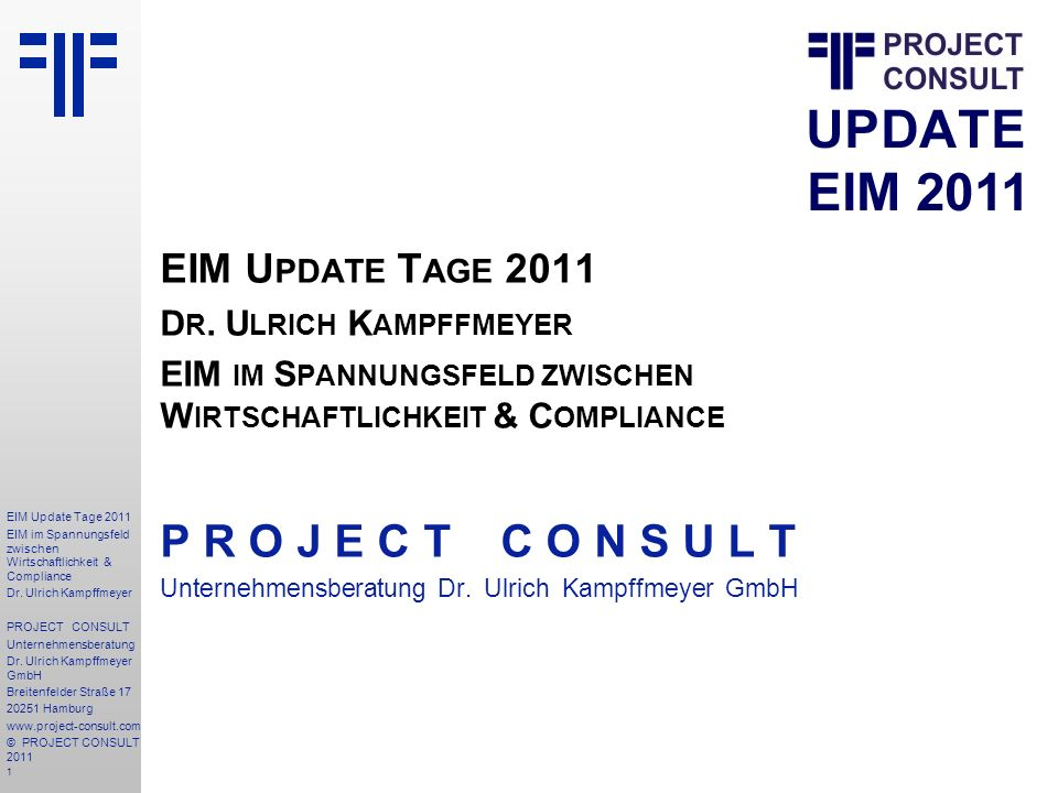 102 EIM Update Tage 2011 EIM im Spannungsfeld zwischen Wirtschaftlichkeit & Compliance Dr.