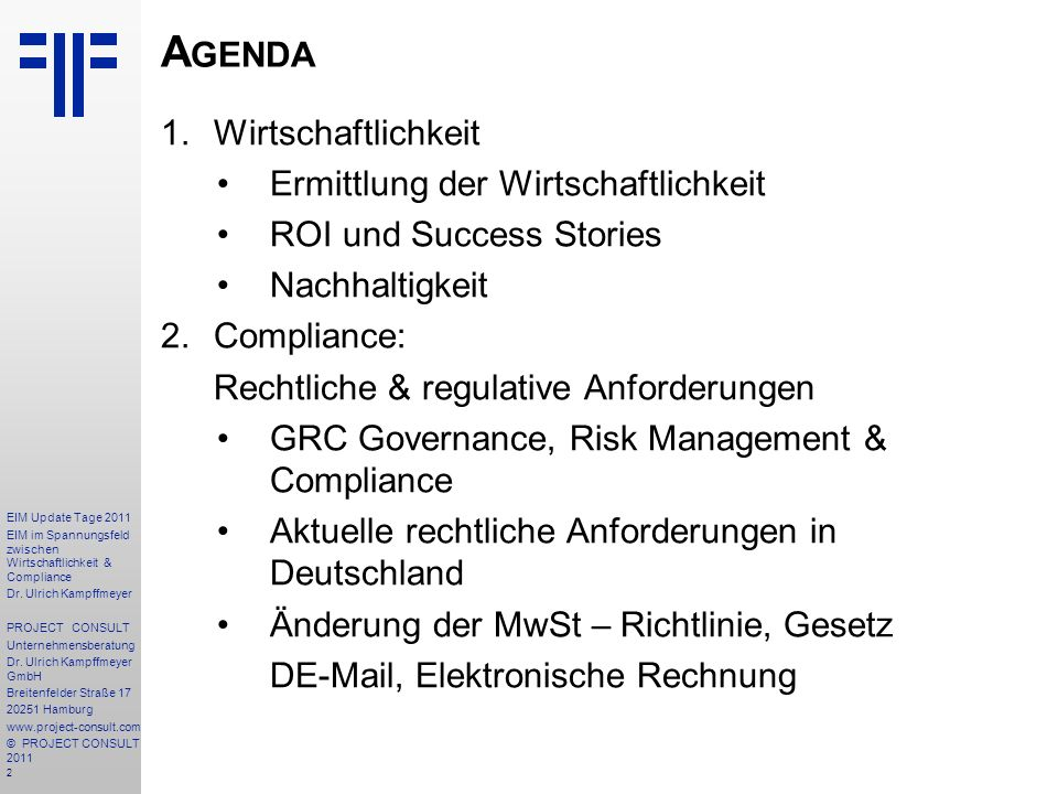 153 EIM Update Tage 2011 EIM im Spannungsfeld zwischen Wirtschaftlichkeit & Compliance Dr.