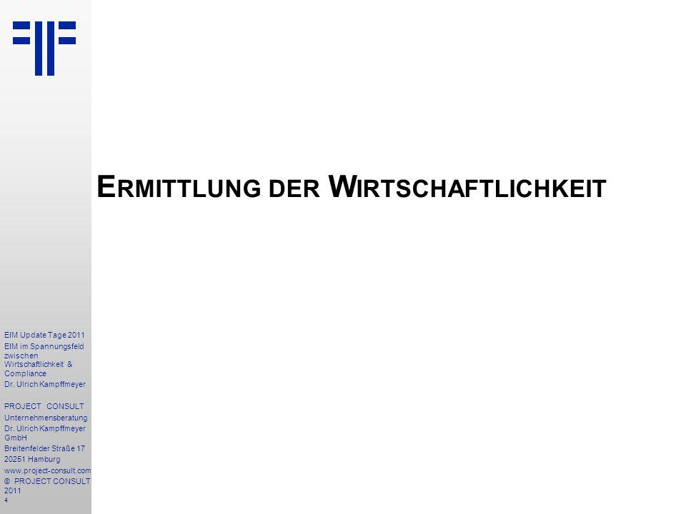 105 EIM Update Tage 2011 EIM im Spannungsfeld zwischen Wirtschaftlichkeit & Compliance Dr.