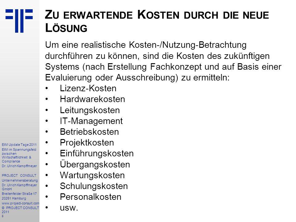 109 EIM Update Tage 2011 EIM im Spannungsfeld zwischen Wirtschaftlichkeit & Compliance Dr.