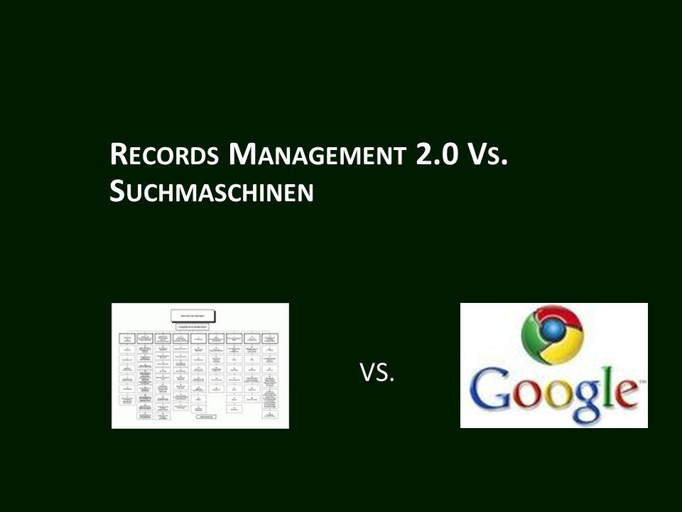 R ECORDS M ANAGEMENT 2.0 V S. S UCHMASCHINEN VS.