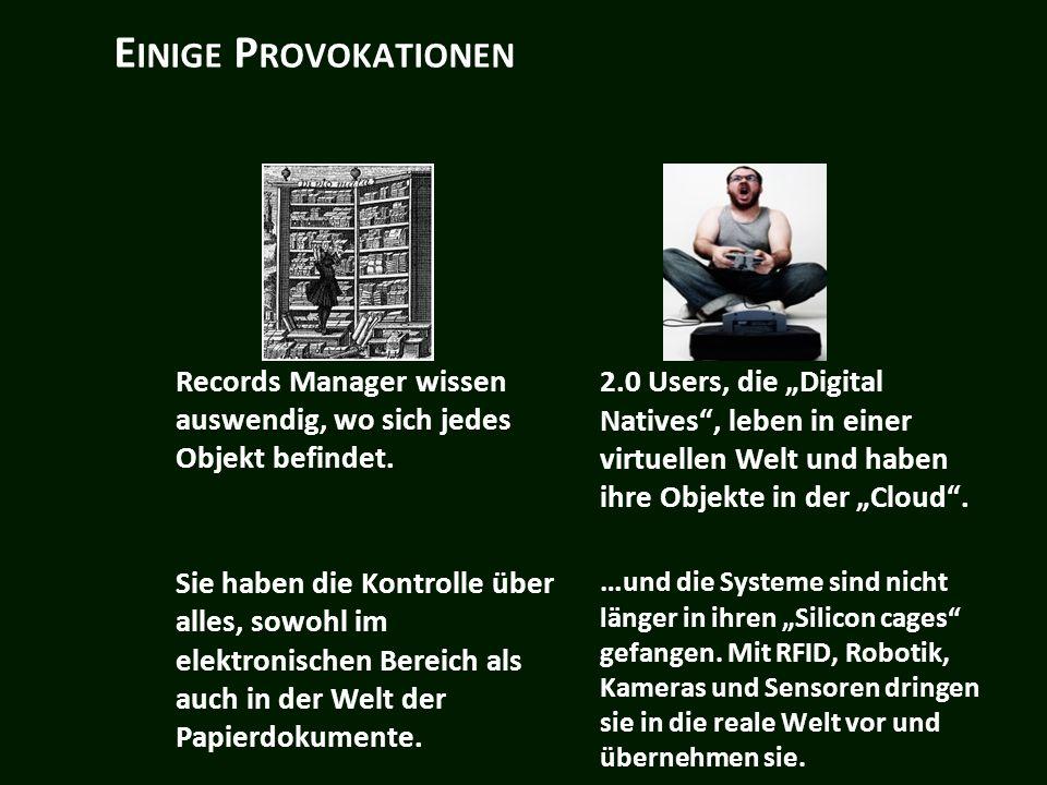 E INIGE P ROVOKATIONEN Records Manager wissen auswendig, wo sich jedes Objekt befindet.