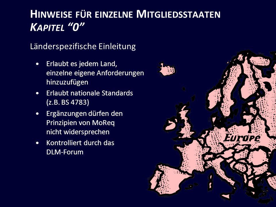 H INWEISE FÜR EINZELNE M ITGLIEDSSTAATEN K APITEL 0 Länderspezifische Einleitung Erlaubt es jedem Land, einzelne eigene Anforderungen hinzuzufügen Erlaubt nationale Standards (z.B.