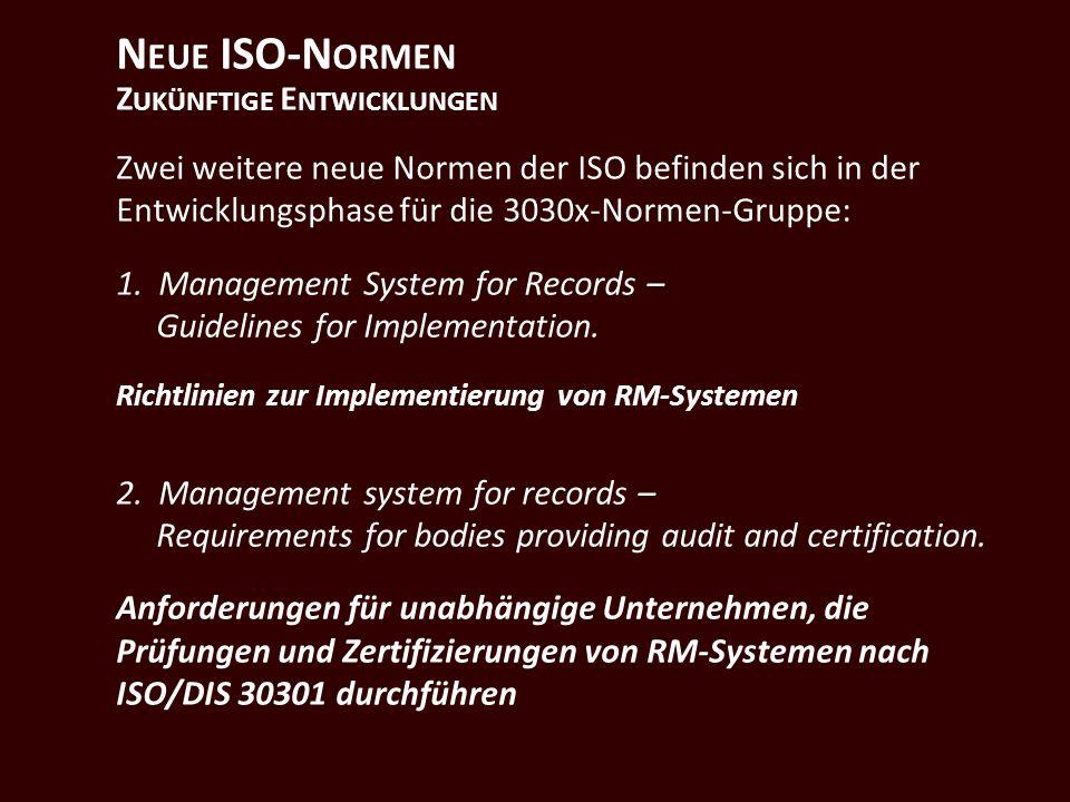 N EUE ISO-N ORMEN Z UKÜNFTIGE E NTWICKLUNGEN Zwei weitere neue Normen der ISO befinden sich in der Entwicklungsphase für die 3030x-Normen-Gruppe: 1.