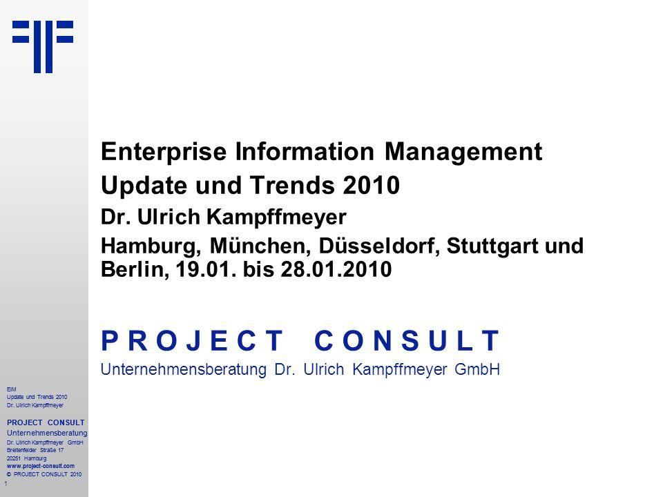 142 EIM Update und Trends 2010 Dr.Ulrich Kampffmeyer PROJECT CONSULT Unternehmensberatung Dr.