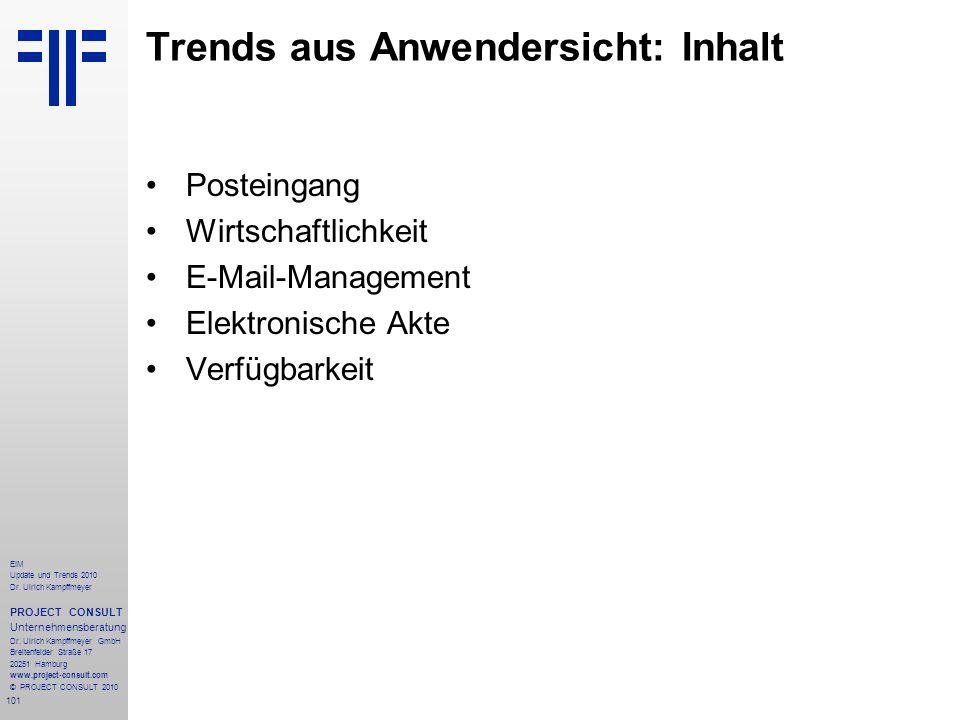 101 EIM Update und Trends 2010 Dr. Ulrich Kampffmeyer PROJECT CONSULT Unternehmensberatung Dr. Ulrich Kampffmeyer GmbH Breitenfelder Straße 17 20251 H