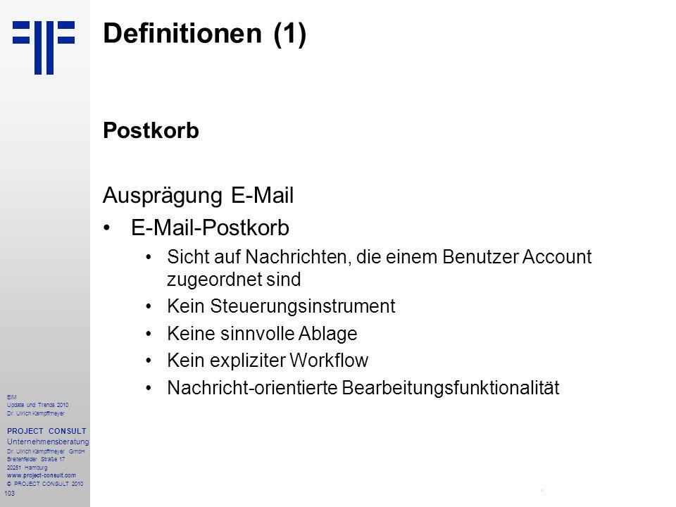 103 EIM Update und Trends 2010 Dr. Ulrich Kampffmeyer PROJECT CONSULT Unternehmensberatung Dr. Ulrich Kampffmeyer GmbH Breitenfelder Straße 17 20251 H