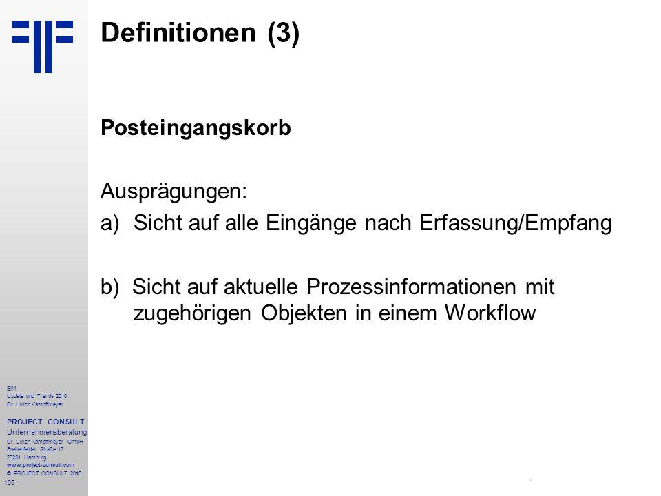 105 EIM Update und Trends 2010 Dr. Ulrich Kampffmeyer PROJECT CONSULT Unternehmensberatung Dr. Ulrich Kampffmeyer GmbH Breitenfelder Straße 17 20251 H