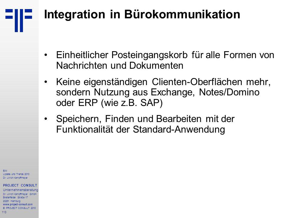 113 EIM Update und Trends 2010 Dr. Ulrich Kampffmeyer PROJECT CONSULT Unternehmensberatung Dr. Ulrich Kampffmeyer GmbH Breitenfelder Straße 17 20251 H