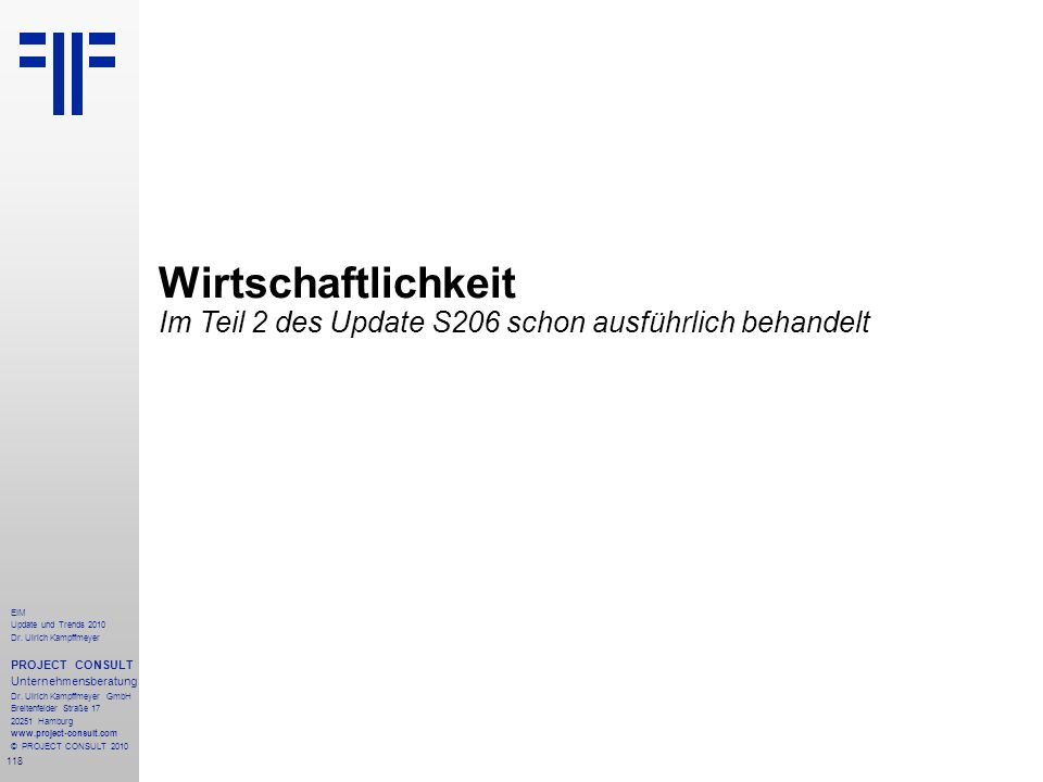 118 EIM Update und Trends 2010 Dr. Ulrich Kampffmeyer PROJECT CONSULT Unternehmensberatung Dr. Ulrich Kampffmeyer GmbH Breitenfelder Straße 17 20251 H