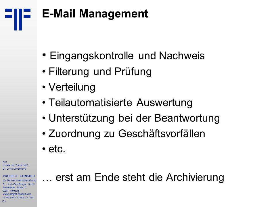121 EIM Update und Trends 2010 Dr. Ulrich Kampffmeyer PROJECT CONSULT Unternehmensberatung Dr. Ulrich Kampffmeyer GmbH Breitenfelder Straße 17 20251 H