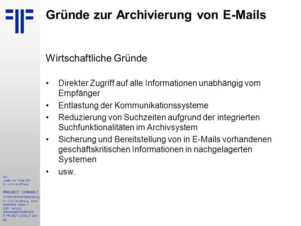 122 EIM Update und Trends 2010 Dr. Ulrich Kampffmeyer PROJECT CONSULT Unternehmensberatung Dr. Ulrich Kampffmeyer GmbH Breitenfelder Straße 17 20251 H
