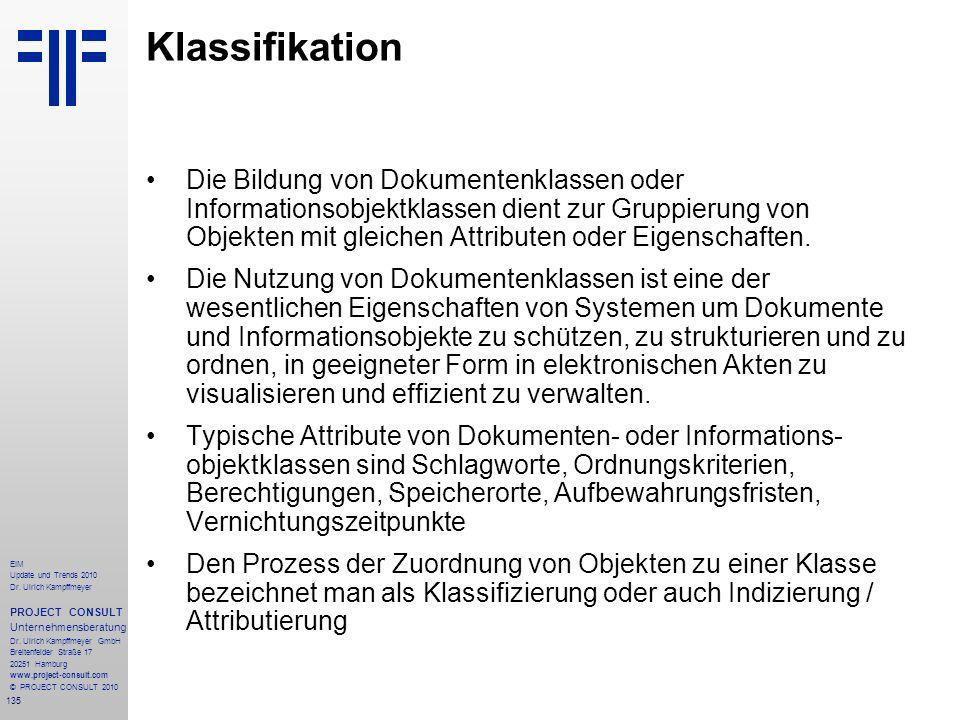 135 EIM Update und Trends 2010 Dr. Ulrich Kampffmeyer PROJECT CONSULT Unternehmensberatung Dr. Ulrich Kampffmeyer GmbH Breitenfelder Straße 17 20251 H