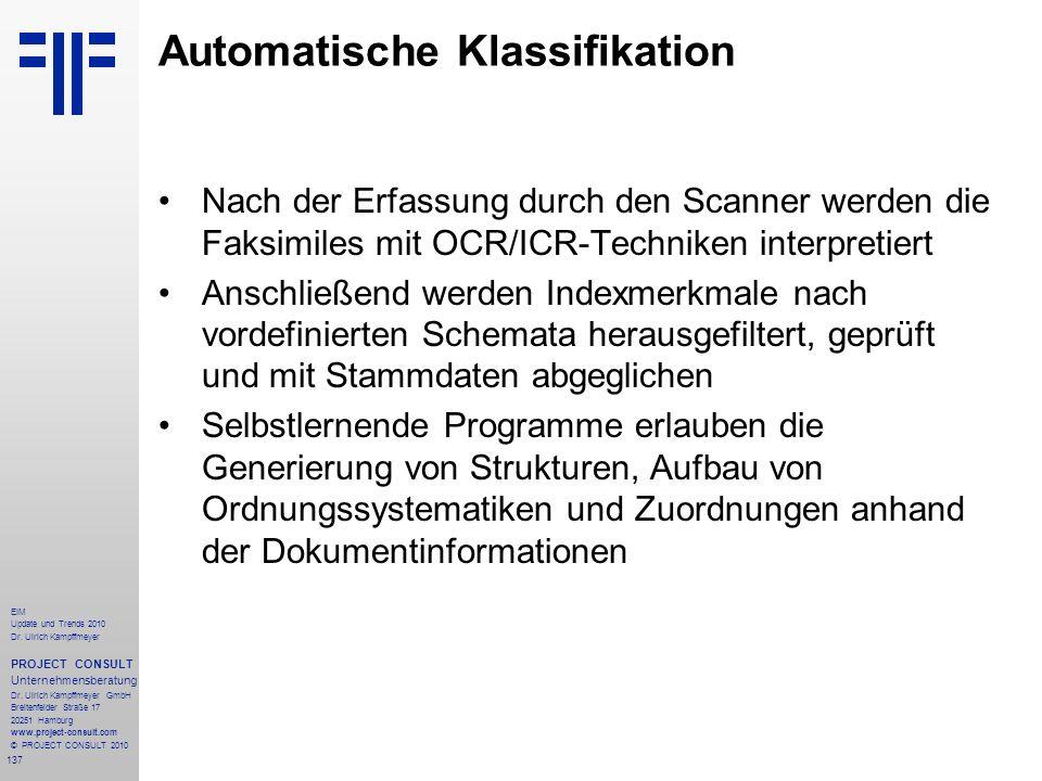 137 EIM Update und Trends 2010 Dr. Ulrich Kampffmeyer PROJECT CONSULT Unternehmensberatung Dr. Ulrich Kampffmeyer GmbH Breitenfelder Straße 17 20251 H