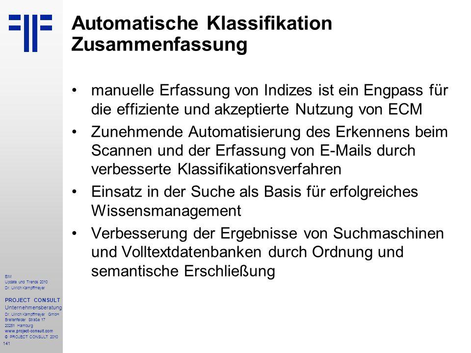 141 EIM Update und Trends 2010 Dr. Ulrich Kampffmeyer PROJECT CONSULT Unternehmensberatung Dr. Ulrich Kampffmeyer GmbH Breitenfelder Straße 17 20251 H