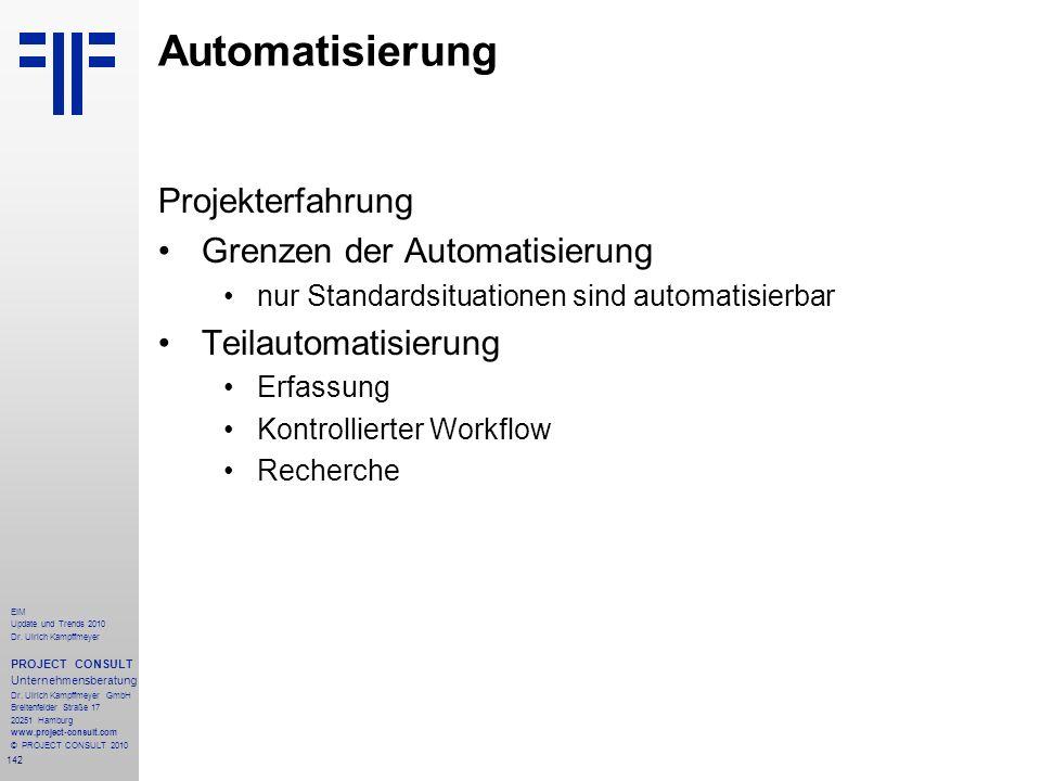 142 EIM Update und Trends 2010 Dr. Ulrich Kampffmeyer PROJECT CONSULT Unternehmensberatung Dr. Ulrich Kampffmeyer GmbH Breitenfelder Straße 17 20251 H