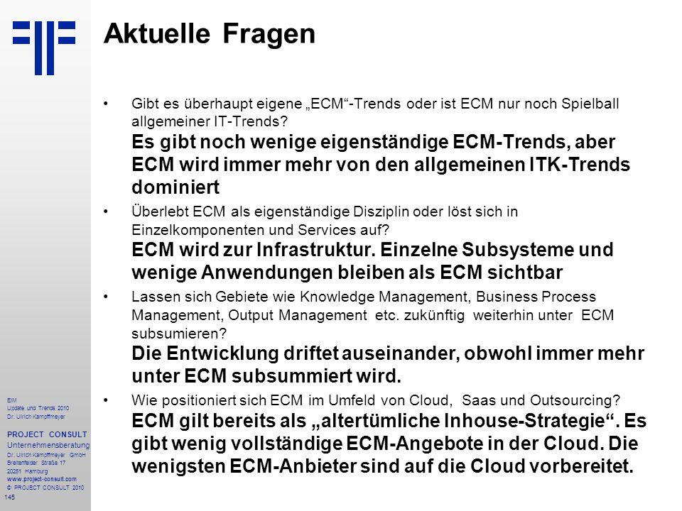 145 EIM Update und Trends 2010 Dr. Ulrich Kampffmeyer PROJECT CONSULT Unternehmensberatung Dr. Ulrich Kampffmeyer GmbH Breitenfelder Straße 17 20251 H