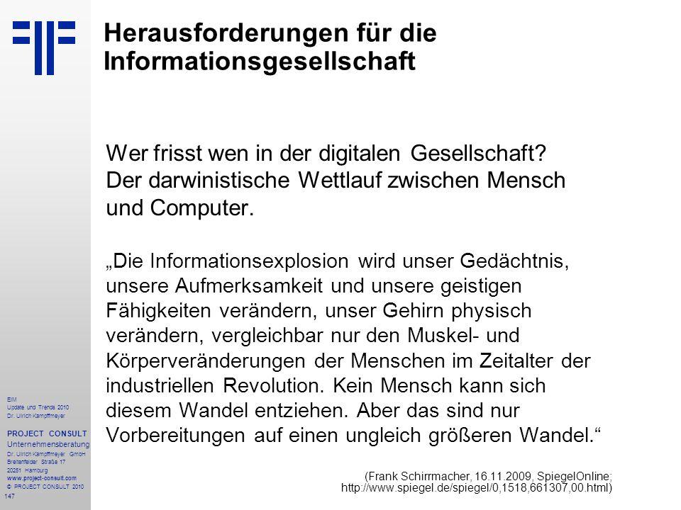 147 EIM Update und Trends 2010 Dr. Ulrich Kampffmeyer PROJECT CONSULT Unternehmensberatung Dr. Ulrich Kampffmeyer GmbH Breitenfelder Straße 17 20251 H