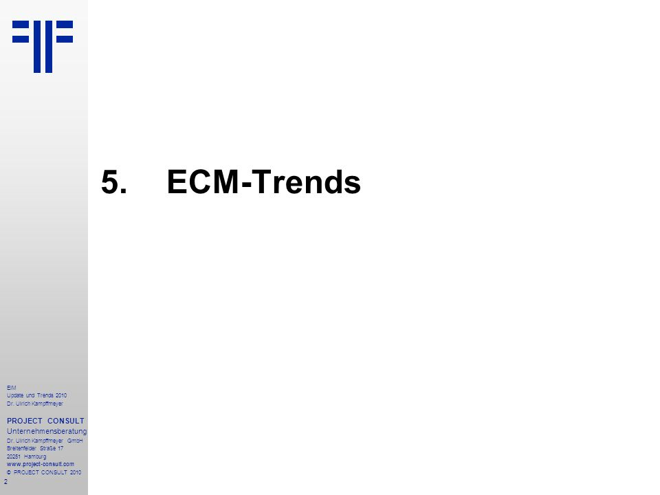 133 EIM Update und Trends 2010 Dr.Ulrich Kampffmeyer PROJECT CONSULT Unternehmensberatung Dr.