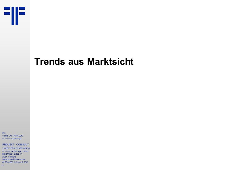 21 EIM Update und Trends 2010 Dr. Ulrich Kampffmeyer PROJECT CONSULT Unternehmensberatung Dr. Ulrich Kampffmeyer GmbH Breitenfelder Straße 17 20251 Ha