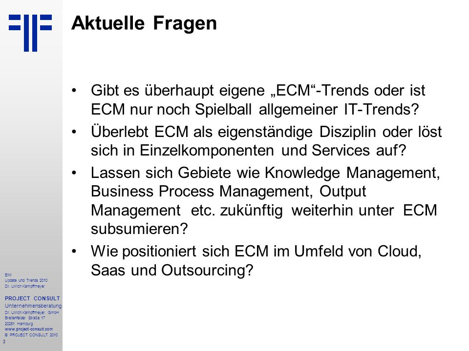 74 EIM Update und Trends 2010 Dr.Ulrich Kampffmeyer PROJECT CONSULT Unternehmensberatung Dr.