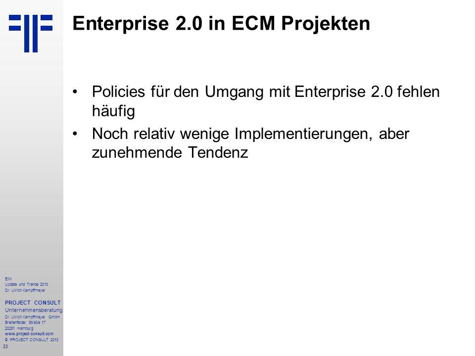 33 EIM Update und Trends 2010 Dr. Ulrich Kampffmeyer PROJECT CONSULT Unternehmensberatung Dr. Ulrich Kampffmeyer GmbH Breitenfelder Straße 17 20251 Ha