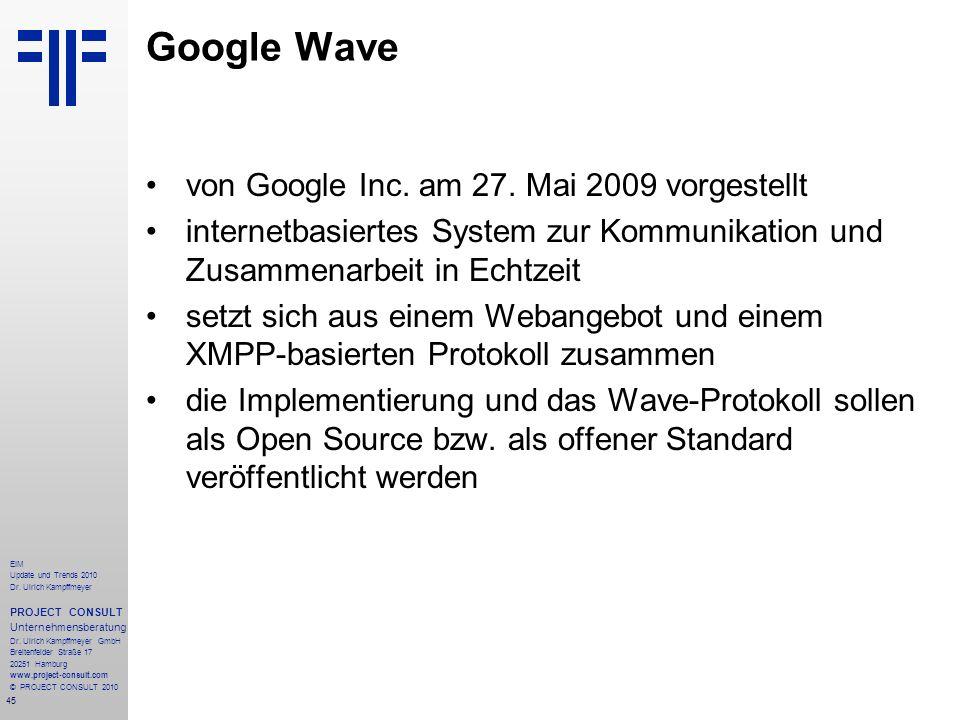 45 EIM Update und Trends 2010 Dr. Ulrich Kampffmeyer PROJECT CONSULT Unternehmensberatung Dr. Ulrich Kampffmeyer GmbH Breitenfelder Straße 17 20251 Ha