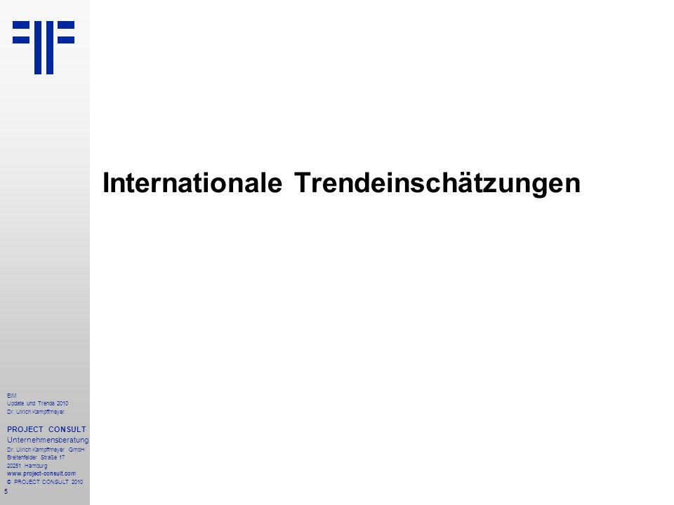 136 EIM Update und Trends 2010 Dr.Ulrich Kampffmeyer PROJECT CONSULT Unternehmensberatung Dr.