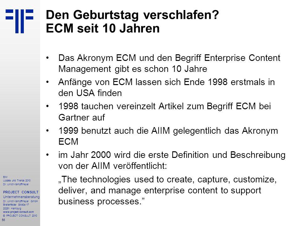56 EIM Update und Trends 2010 Dr. Ulrich Kampffmeyer PROJECT CONSULT Unternehmensberatung Dr. Ulrich Kampffmeyer GmbH Breitenfelder Straße 17 20251 Ha