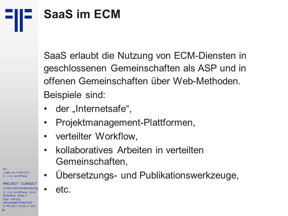 85 EIM Update und Trends 2010 Dr. Ulrich Kampffmeyer PROJECT CONSULT Unternehmensberatung Dr. Ulrich Kampffmeyer GmbH Breitenfelder Straße 17 20251 Ha