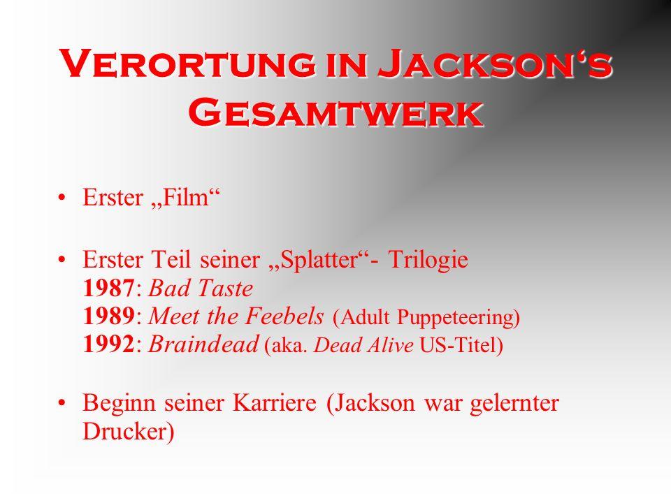 Die Schauspieler Alles Freunde von Jackson Alle hatten Doppelrollen Hohes Drop-Out KEINE ausgebildeten Schauspieler Alle (ausser Jackson – als Regisseur) verschwanden in der Versenkung Drehtermine: an Wochenenden (selbstverständlich ohne Gagen!)