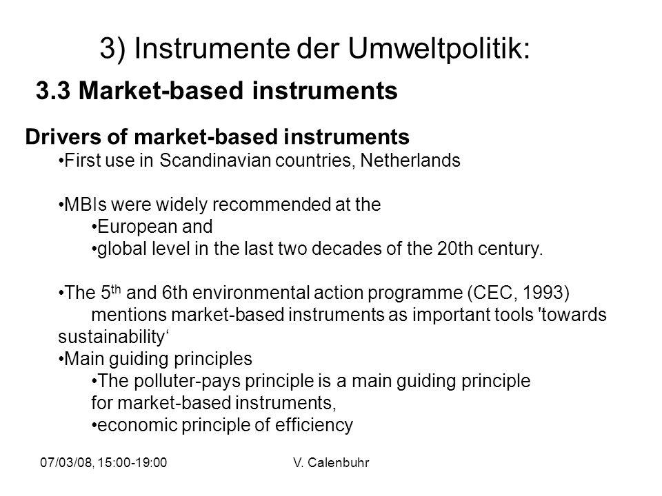07/03/08, 15:00-19:00V. Calenbuhr 3) Instrumente der Umweltpolitik: 3.3 Market-based instruments Drivers of market-based instruments First use in Scan