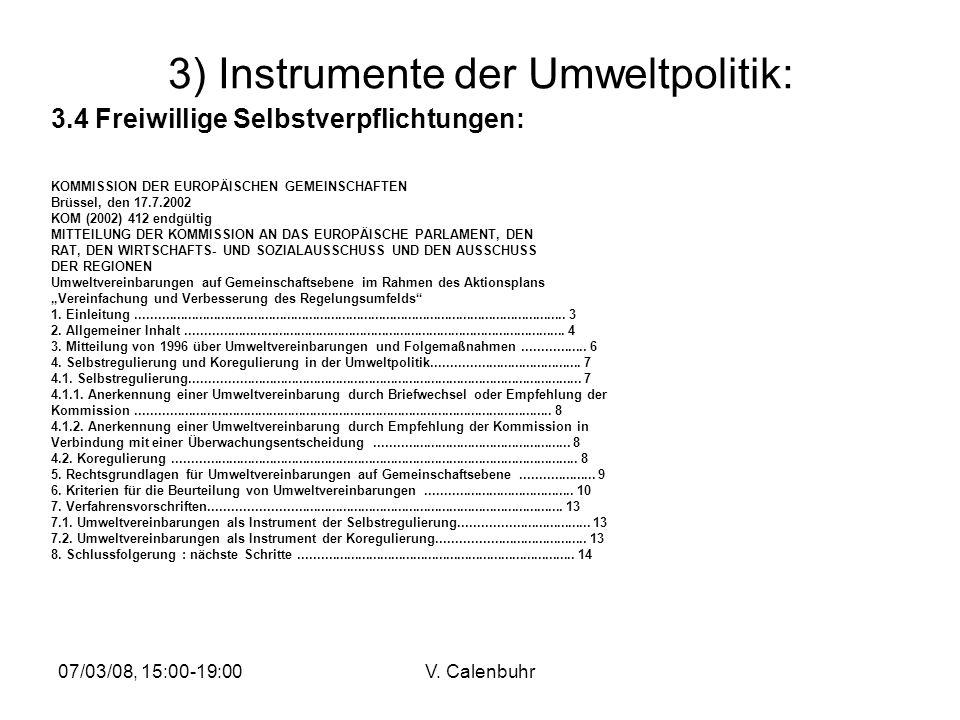 07/03/08, 15:00-19:00V. Calenbuhr 3) Instrumente der Umweltpolitik: 3.4 Freiwillige Selbstverpflichtungen: KOMMISSION DER EUROPÄISCHEN GEMEINSCHAFTEN