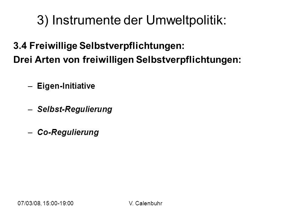 07/03/08, 15:00-19:00V. Calenbuhr 3) Instrumente der Umweltpolitik: 3.4 Freiwillige Selbstverpflichtungen: Drei Arten von freiwilligen Selbstverpflich