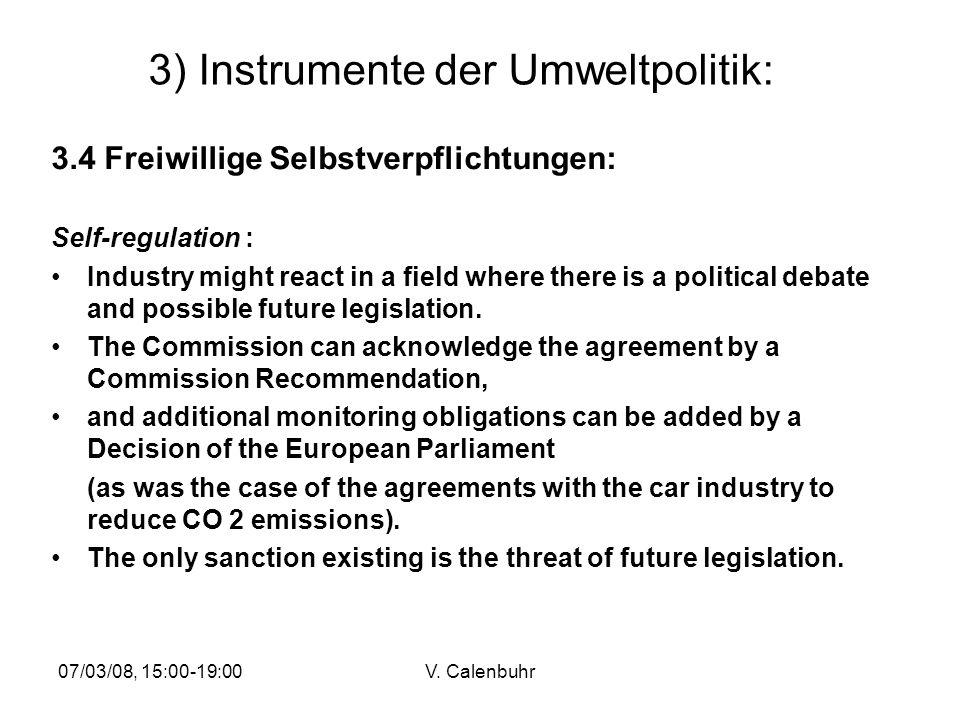 07/03/08, 15:00-19:00V. Calenbuhr 3) Instrumente der Umweltpolitik: 3.4 Freiwillige Selbstverpflichtungen: Self-regulation : Industry might react in a