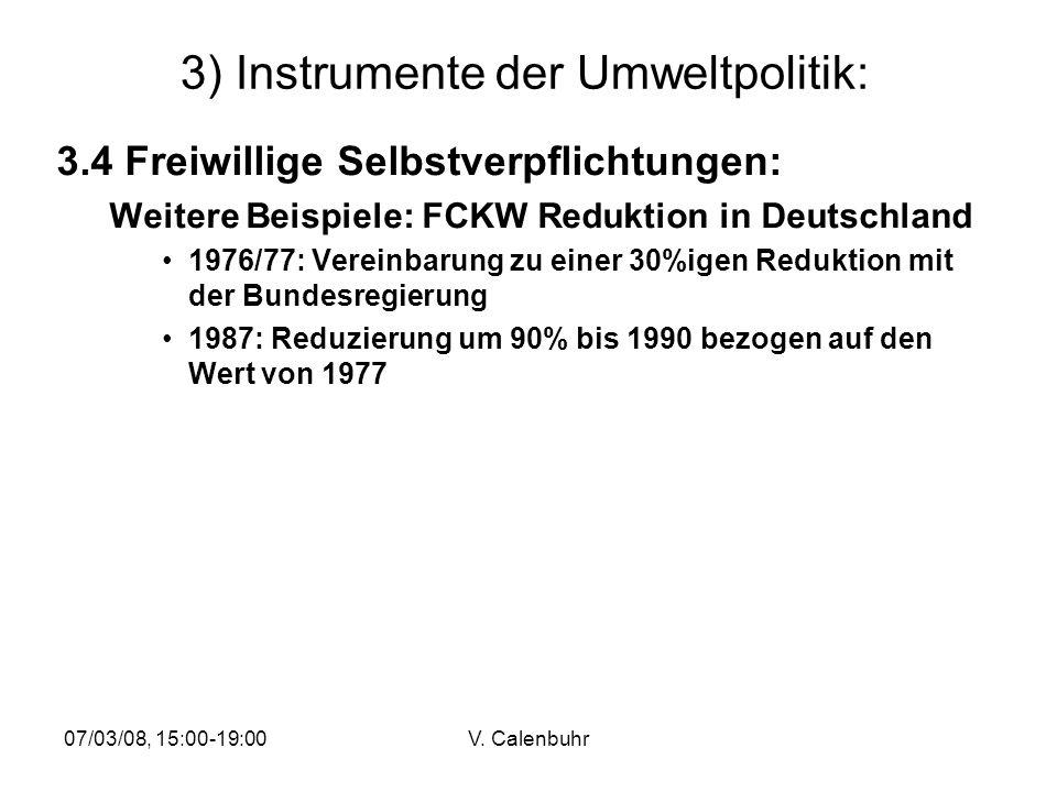 07/03/08, 15:00-19:00V. Calenbuhr 3) Instrumente der Umweltpolitik: 3.4 Freiwillige Selbstverpflichtungen: Weitere Beispiele: FCKW Reduktion in Deutsc