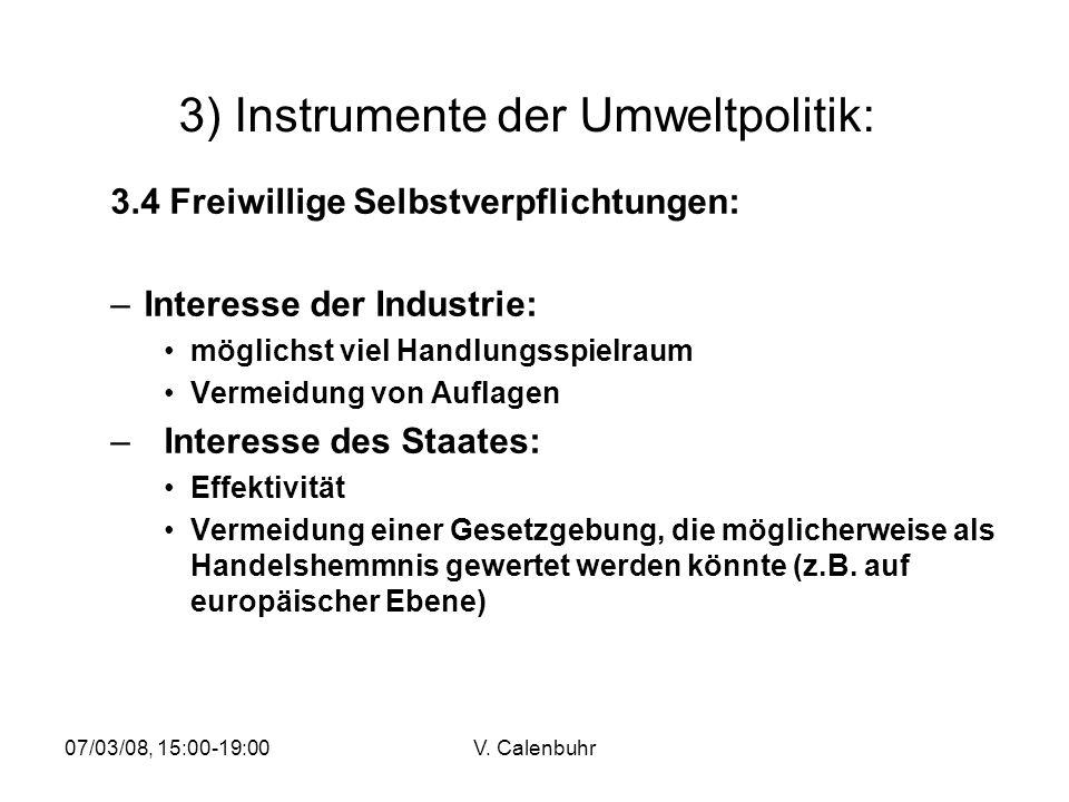 07/03/08, 15:00-19:00V. Calenbuhr 3) Instrumente der Umweltpolitik: 3.4 Freiwillige Selbstverpflichtungen: –Interesse der Industrie: möglichst viel Ha