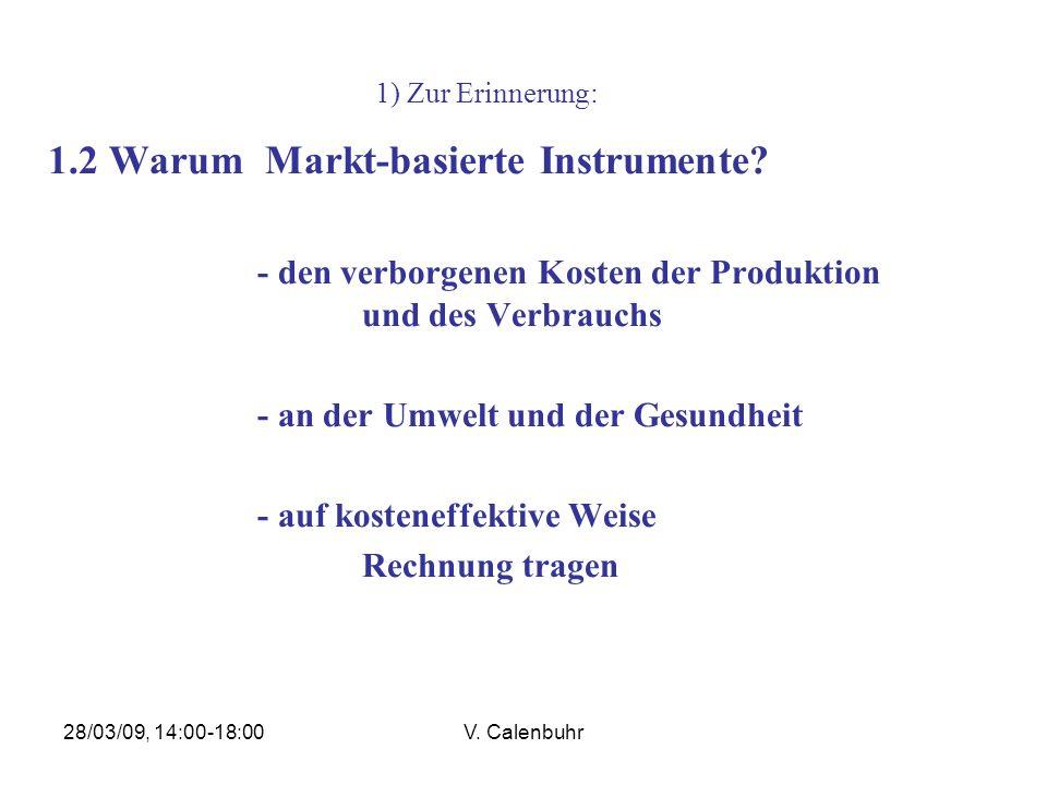 28/03/09, 14:00-18:00V.Calenbuhr 1) Zur Erinnerung 1.2 Warum Markt-basierte Instrumente.