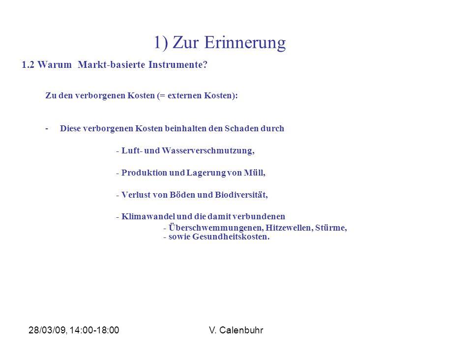 28/03/09, 14:00-18:00V.Calenbuhr 2. Der Klimawandel 2.4 Ursache(n) derTemperaturerhöhung.