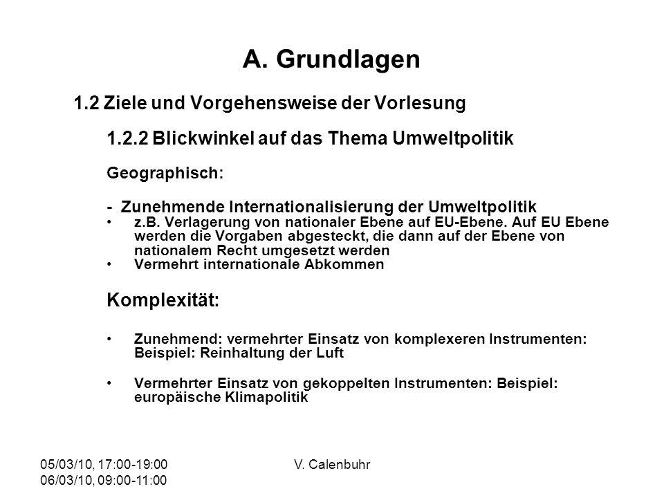 05/03/10, 17:00-19:00 06/03/10, 09:00-11:00 V.Calenbuhr A Grundlagen 2.