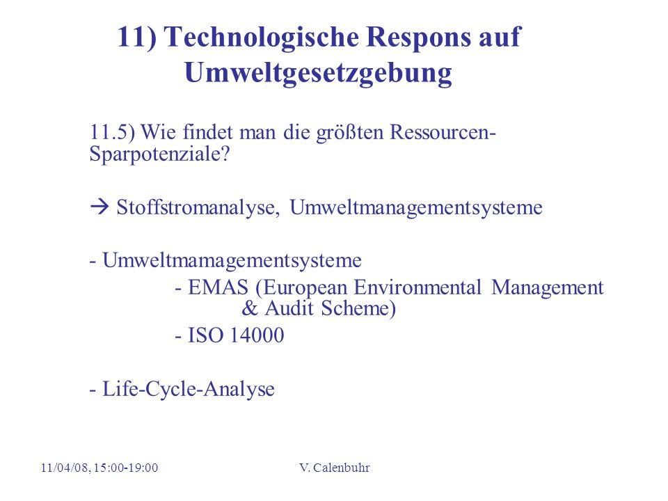 11/04/08, 15:00-19:00V. Calenbuhr 11) Technologische Respons auf Umweltgesetzgebung 11.5) Wie findet man die größten Ressourcen- Sparpotenziale? Stoff
