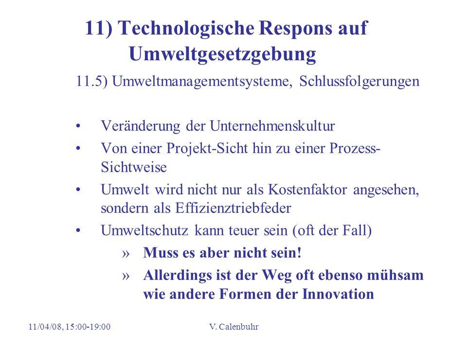 11/04/08, 15:00-19:00V. Calenbuhr 11) Technologische Respons auf Umweltgesetzgebung 11.5) Umweltmanagementsysteme, Schlussfolgerungen Veränderung der