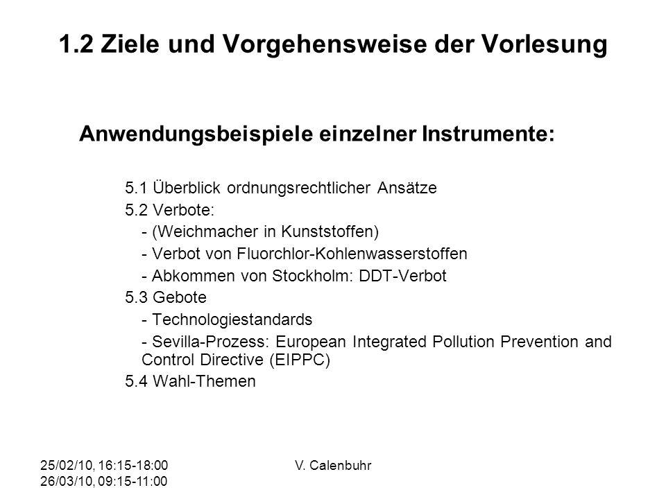 25/02/10, 16:15-18:00 26/03/10, 09:15-11:00 V. Calenbuhr 1.2 Ziele und Vorgehensweise der Vorlesung Anwendungsbeispiele einzelner Instrumente: 5.1 Übe