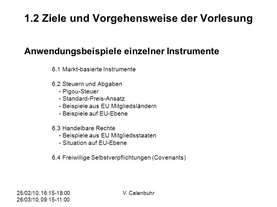 25/02/10, 16:15-18:00 26/03/10, 09:15-11:00 V. Calenbuhr 1.2 Ziele und Vorgehensweise der Vorlesung Anwendungsbeispiele einzelner Instrumente 6.1 Mark