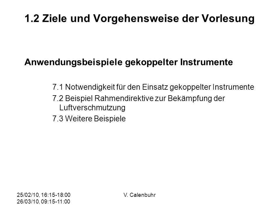 25/02/10, 16:15-18:00 26/03/10, 09:15-11:00 V. Calenbuhr 1.2 Ziele und Vorgehensweise der Vorlesung Anwendungsbeispiele gekoppelter Instrumente 7.1 No