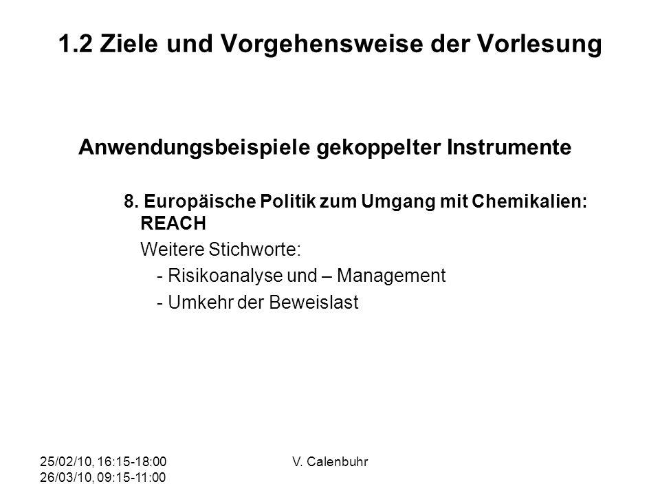 25/02/10, 16:15-18:00 26/03/10, 09:15-11:00 V. Calenbuhr 1.2 Ziele und Vorgehensweise der Vorlesung Anwendungsbeispiele gekoppelter Instrumente 8. Eur